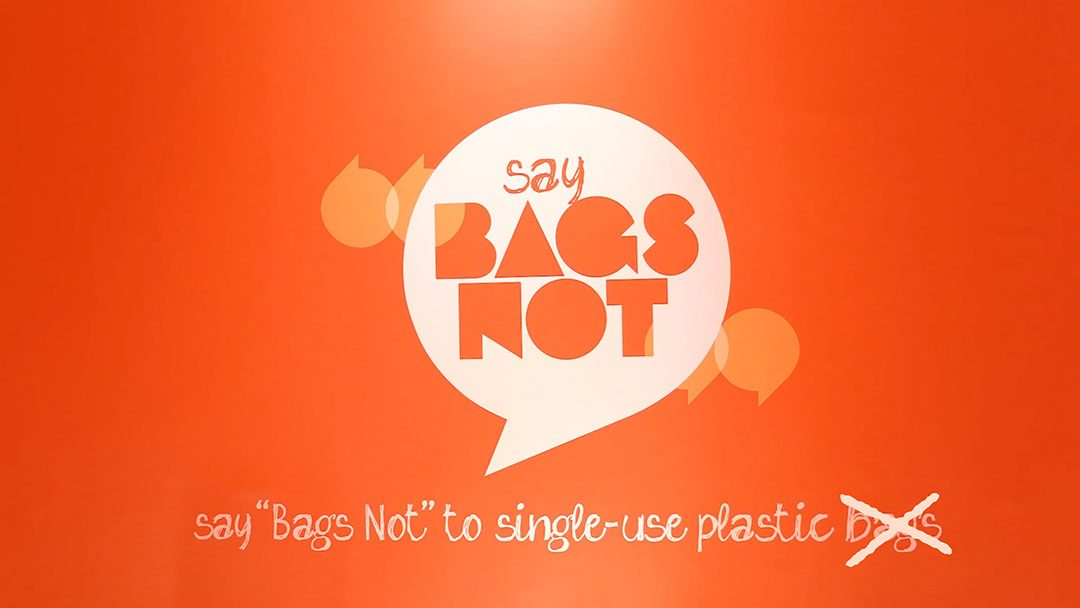 "Time to say ""Bags Not"" to all single-use plastics"