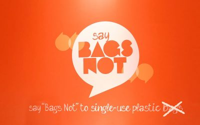 """Time to say """"Bags Not"""" to all single-use plastics"""